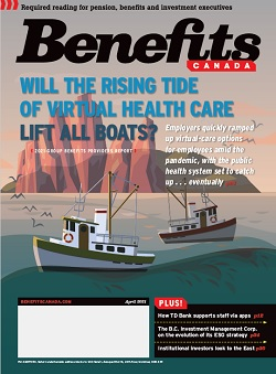 Benefits Canada Magazine April 2021