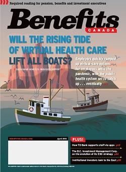 Benefits Canada Magazine April 2021