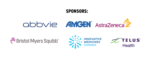 Sponsors: Abbvie, Amgen, Astra Zeneca, Bristol Myers Squibb, Innovative Medicines Canada, Telus Health